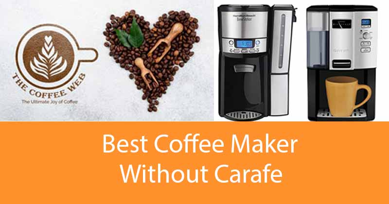 Best Coffee Maker Without Carafe