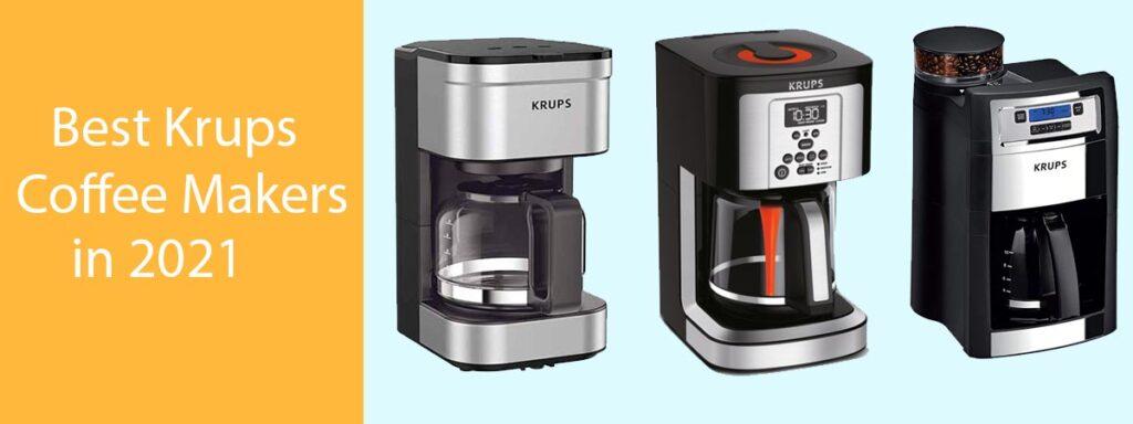 Best-Krups-Coffee-Maker-In-2021