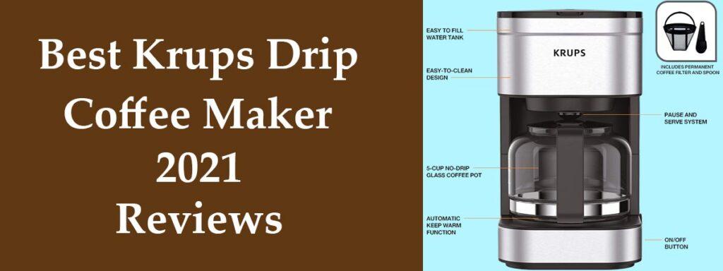 Best-KRUPS-Drip-Coffee-Makers-In-2021